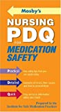 Mosby's Nursing PDQ for Medication Safety, Evelyn Salerno, Rae W. Langford, Institute for Safe Medication Practices (ISMP), 0323031390