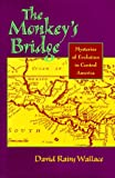The Monkey's Bridge, David Rains Wallace, 0871565862