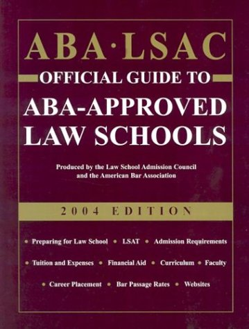 ABA LSAC Official Guide to ABA-Approved Law Schools 2004 (ABA LSAC Official Guide to ABA Approved Law Schools, 2004)