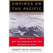 Empires on the Pacific: World War Ii and the Struggle for the Mastery of Asia