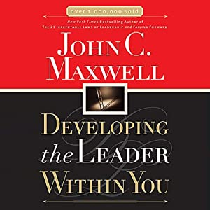 Developing the Leader Within You Hörbuch