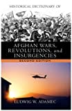 Historical Dictionary of Afghan Wars, Revolutions and Insurgencies, Ludwig W. Adamec, 0810849488