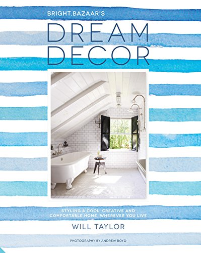 Dream Decor: Styling a Cool, Creative and Comfortable Home, Wherever You Live]()