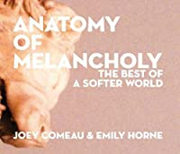 Anatomy Of Melancholy: The Best Of A Softer
