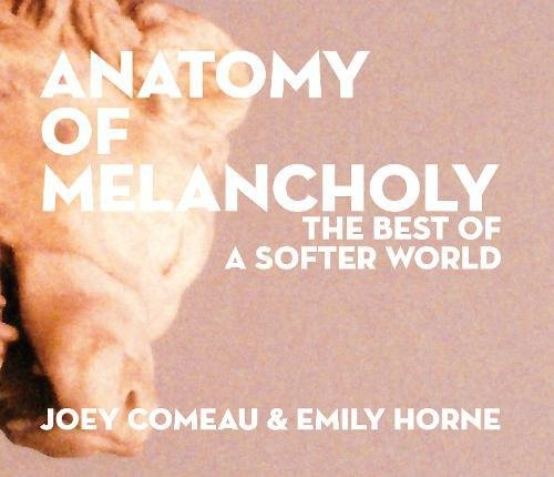 Anatomy of Melancholy The Best of A Softer World
