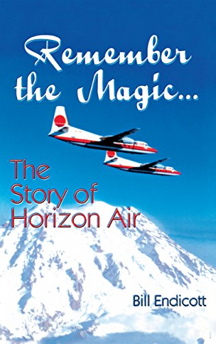 (Remember the Magic...: The Story of Horizon Air)