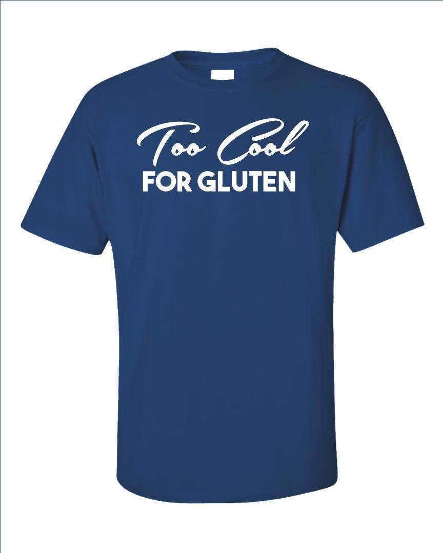 Stuch Strength LLC Funny Gluten - Too Cool for Gluten - Celiac Disease Diet Limitations Humor - Unisex T-Shirt Royal Blue by Stuch Strength LLC