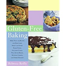 By Rebecca Reilly - Gluten-Free Baking: More Than 125 Recipes for Delectable Sweet and Savory Baked Goods, Including Cakes, Pies, Quick Breads, Muffins, Cooki (Reprint) (12.10.2006)