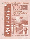Workbook/Lab Manual to accompany Yookoso! : Continuing with Contemporary Japanese, Tohsaku, Yasu-Hiko, 0070722994
