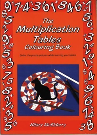 The Multiplication Tables Colouring Book: Solve the Puzzle Pictures While Learning Your Tables (Back to fundamentals) by McElderry, Hilary (1991) - Multiplication Tables Colouring Book