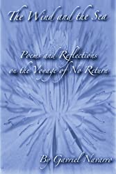 The Wind and The Sea Poems and Reflections on the Voyage of No Return