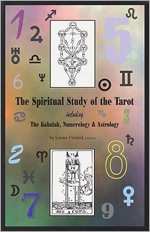 The Spiritual Study of the Tarot including The Kabalah, Numerology