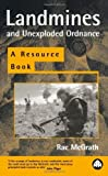 img - for Landmines And Unexploded Ordnance: A Resource Book by Rae McGrath (2000-04-01) book / textbook / text book