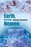 Earth, As It Is in Heaven, Roman Genesis, 0595191037