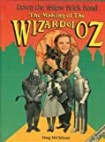 Down the Yellow Brick Road: The Making of The Wizard of OZ