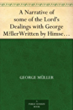 A Narrative of some of the Lord's Dealings with George M?llerWritten by Himself, Third Part