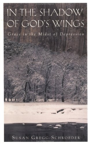 In the Shadow of God's Wings: Grace in the Midst of Depression (In The Shadow Of The Living Room)