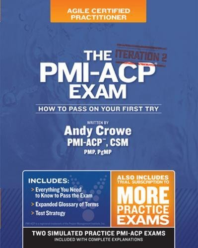 The PMI-ACP Exam: How To Pass On Your First Try, Iteration 2 (Test Prep series)