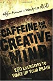 """Caffeine for the Creative Mind 250 Exercises to Wake Up Your Brain"" av Stefan Mumaw"