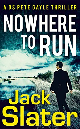Nowhere to Run (DS Peter Gayle thriller series, Book 1) cover