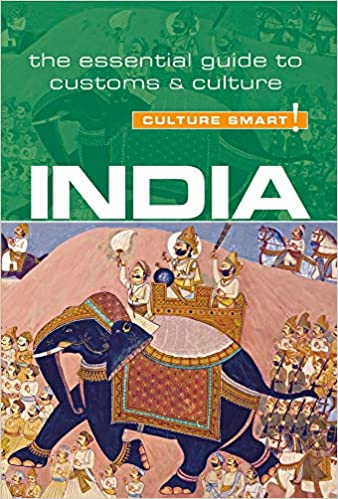 India The Essential Guide to Customs /& Culture Culture Smart!