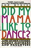 Did My Mama Like to Dance?, , 0380771012