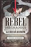 Rebel Mechanics: All Is Fair in Love and Revolution