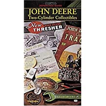 John Deere Two-Cylinder Collectibles: Collector's Reference Guide