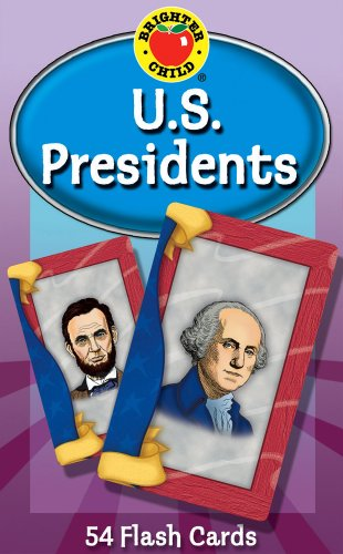 U.S. Presidents Flash Cards (Brighter Child Flash Cards)