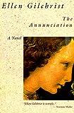 Annunciation, Ellen Gilchrist, 0316313084