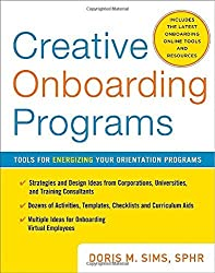 Creative Onboarding Programs: Tools for Energizing Your Orientation Program by Doris Sims (2010-10-14)