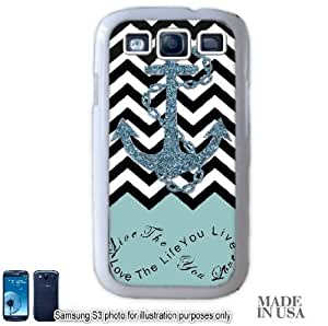 Anchor Live the Life You Love Infinity Quote - Powder Blue Black White Chevron with Anchor (Not Actual Glitter) Samsung Galaxy S3 i9300 Hard Case - WHITE by Unique Design Gifts
