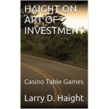 HAIGHT ON ART OF INVESTMENT: Casino Table Games