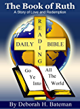 The Book of Ruth: A Story of Love and Redemption (Daily Bible Reading Series 1)