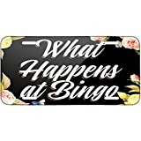 Floral Border What Happens at Bingo Metal License Plate 6X12 Inch