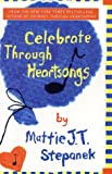 Celebrate Through Heartsongs, Mattie J. T. Stepanek, 0786869453