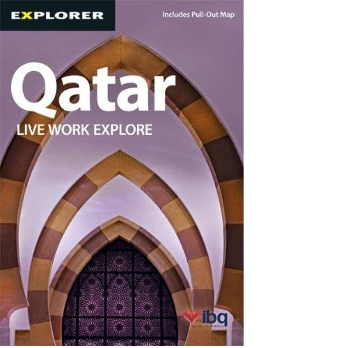 Qatar: Live, Work, Explore. (Residents' Guide)