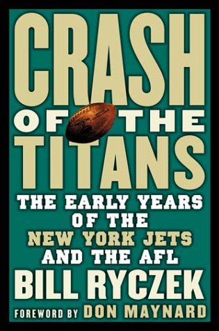 Crash of the Titans: The Team that Became the New York Jets