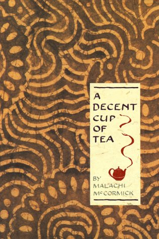 A Decent Cup Of Tea by Malachi McCormick