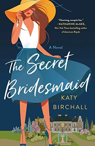 Book Cover: The Secret Bridesmaid: A Novel