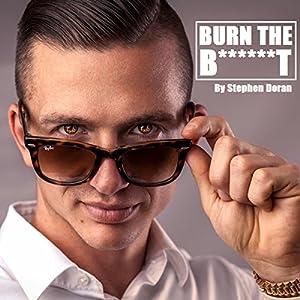 Burn the Bullsh*t Audiobook