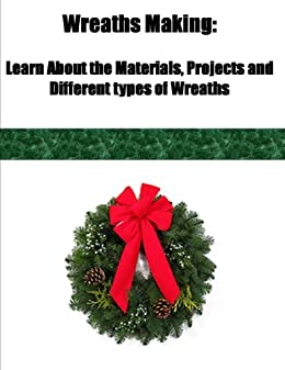 amazon com wreaths making learn about the materials projects and