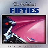 The Fabulous Fifties : Back To The Fifties