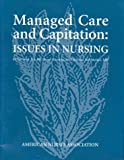 Managed Care and Capitation : Issues in Nursing, Britt, Teri and Schraeder, Cheryl, 1558101411