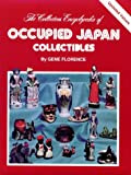 The Collector's Encyclopedia of Occupied Japan Collectibles (Series I)