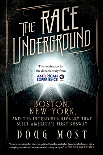 (The Race Underground: Boston, New York, and the Incredible Rivalry That Built America's First)