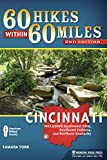 60 Hikes Within 60 Miles: Cincinnati: Including Clifton Gorge, Southeast Indiana, and Northern Kentucky