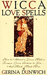 Wicca Love Spells: How to Attract a Lover, Make a Former Lover Return to You...and Much, Much More (Citadel Library of Mystic Arts)