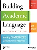 Building Academic Language: Meeting Common Core Standards Across Disciplines, Grades 5-12