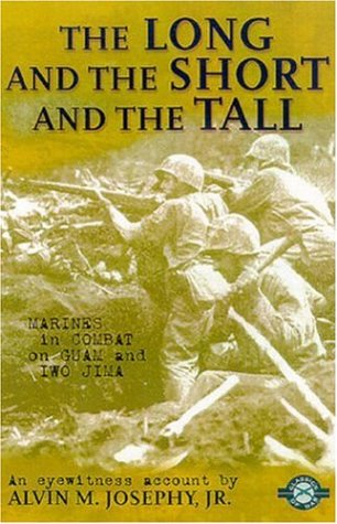 The Long and the Short and the Tall: Marines in Combat on Guam and Iwo Jima (Classics of War) (The Long And The Short And The Tall)
